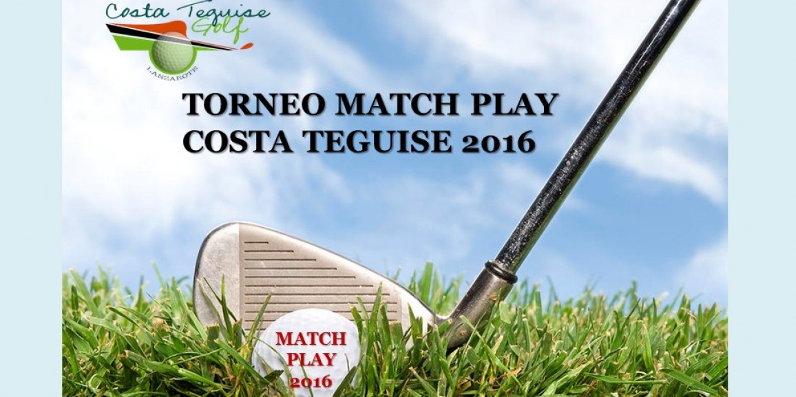 Torneo Individual Match Play Costa Teguise Golf 2016