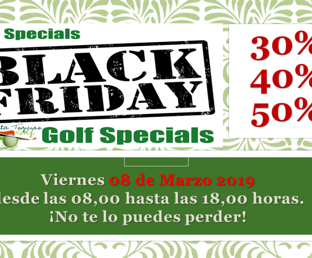 Black Friday in Costa Teguise Golf, March 8th 2019